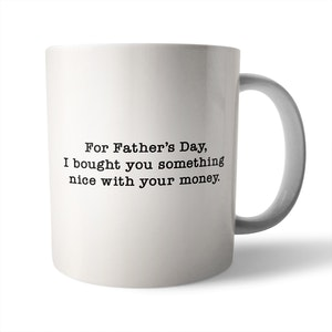 Father's Day: Something Nice with your Money Ceramic Mug