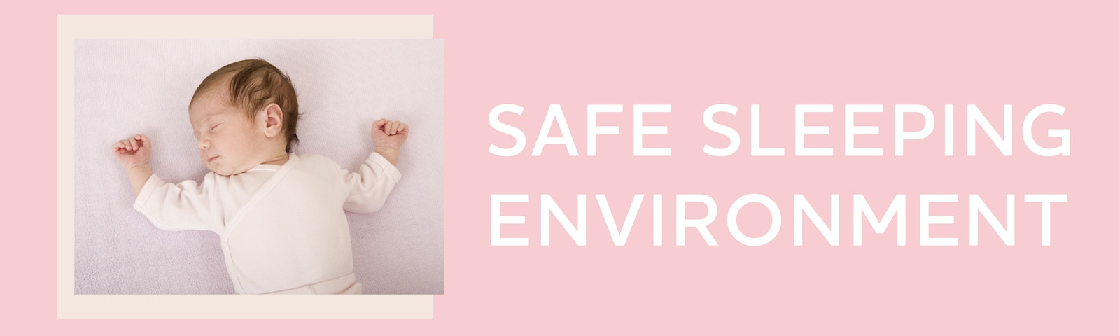 Image of a sleeping baby with text that reads Safe Sleeping Environment