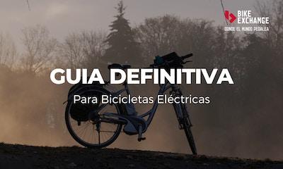 La Guia Definitiva para Elegir tu Próxima Bicicleta Eléctrica