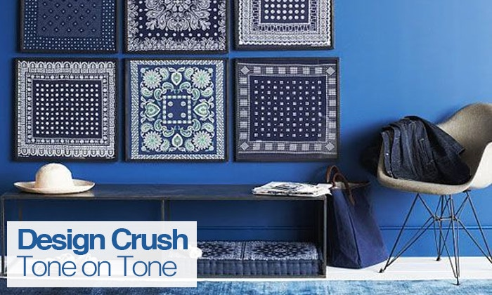 Design Crush: Tone on Tone