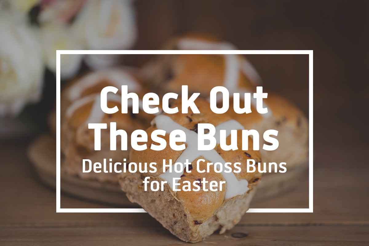 Delicious Hot Cross Buns for Easter