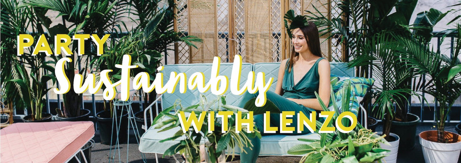 Sustainable Party Styling LENZO